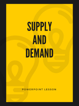 Economics - Supply and Demand - Powerpoint Lesson