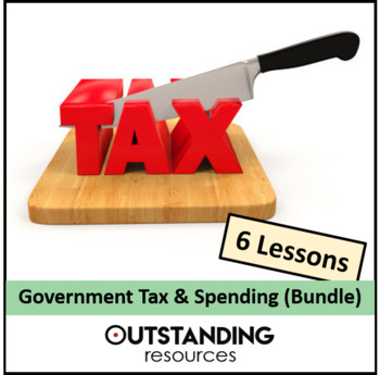 Economics: Tax and Government Expenditure Bundle (4 Lessons)