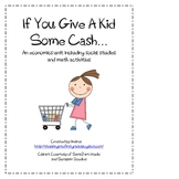 Economics Unit - If You Give A Kid Some Cash...