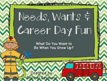 Needs, Wants, and Career Day Fun