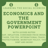 Economics and the Government PowerPoint w/ Guided Notes (GDP, the Fed, and More)