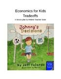 Economics for Kids - Tradeoffs