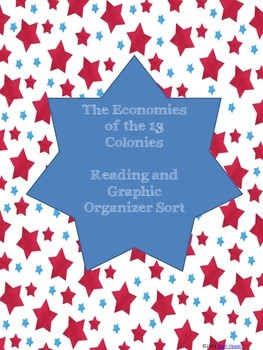 Economies of the 13 Colonies Reading and Graphic Organizer Sort