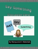 Say Something Student Discussion Card
