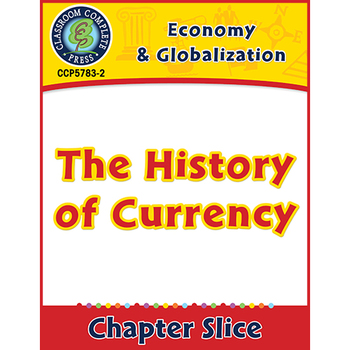 Economy & Globalization: The History of Currency Gr. 5-8