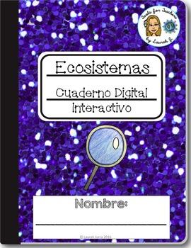 Ecosistemas y Biomas Cuaderno Digital: Bilingual Ecosystems Google®