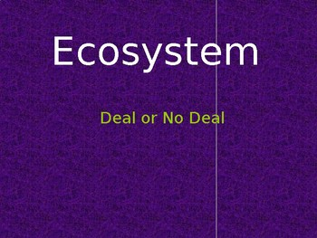 Ecosystem DEAL or NO DEAL