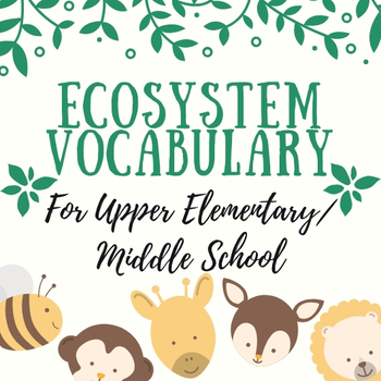 Ecosystem Vocabulary for Upper Elementary/Middle School