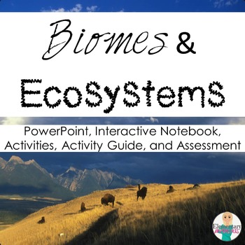 Ecosystems: Biomes, Food Chain, and Food Web Unit