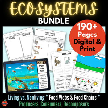 Ecosystem Unit: Living Things, Food Chains Webs, Producers Consumers Decomposers
