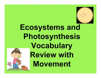 Ecosystem and Photosynthesis Vocabulary Review with Movement