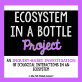 Ecosystem in a Bottle Project: An Inquiry-Based Ecological Investigation