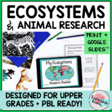 Ecosystem Project and Animal Research w Google Slides Distance Learning