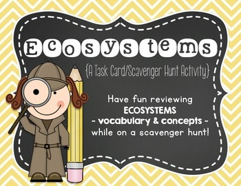 Ecosystems {A Task Card/Scavenger Hunt Activity}