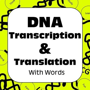Genetics DNA Transcription & Translation With Words: Dry Lab High School Biology