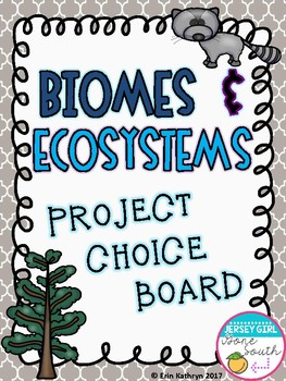 Ecosystems, Biomes, Food Chains, and Food Webs Project Choice Board