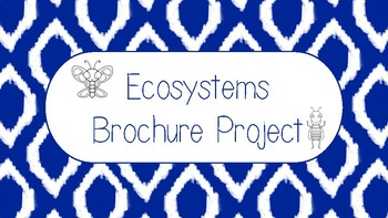 Ecosystems Brochure Project