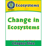 Ecosystems: Change in Ecosystems Gr. 5-8