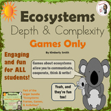Ecosystems Depth and Complexity Games Only
