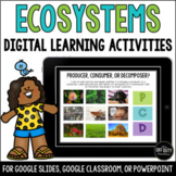 Ecosystems & Food Chains Digital Activities (Google Slides, PowerPoint)