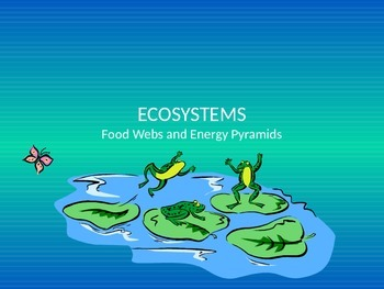 Ecosystems: Food Webs and Energy Pyramids