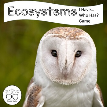 Ecosystems : I Have Who Has? Game Reviews Producers Consum