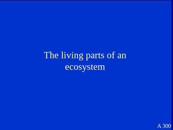 Ecosystems Jeopardy