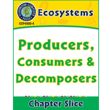 Ecosystems: Producers, Consumers and Decomposers Gr. 5-8