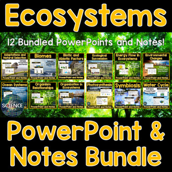 Ecosystems PowerPoint and Notes Bundle