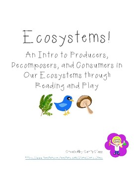 Ecosystems! Producers, Consumers and Decomposers