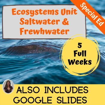 Ecosystems:  Saltwater Freshwater Unit for Special Education