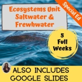 Ecosystems Saltwater and Freshwater Unit for Special Ed with lesson plans