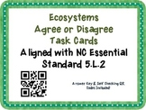 Ecosystems Task Cards {Agree/Disagree Statement} Common Core 5.L.2 {QR Codes}