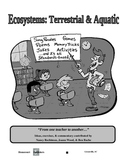 "Ecosystems: Terrestrial & Aquatic- ""Who Needs the Textbook?""(16 pages)"