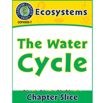 Ecosystems: The Water Cycle Gr. 5-8