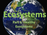 Ecosystems Unit 1 - Presentation 1 of 3