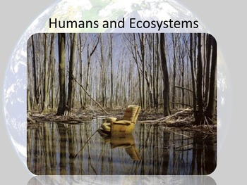 Ecosystems Unit 1 - Presentation 2 of 3