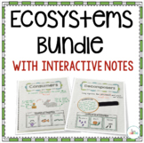 Ecosystems Unit Bundle with Interactive Notes