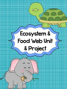 Ecosystems Unit and Project