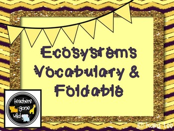 Ecosystems Vocabulary PowerPoint and Foldables