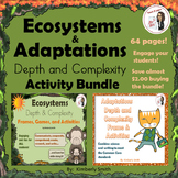 Ecosystems and Adaptations Depth and Complexity Activity Bundle