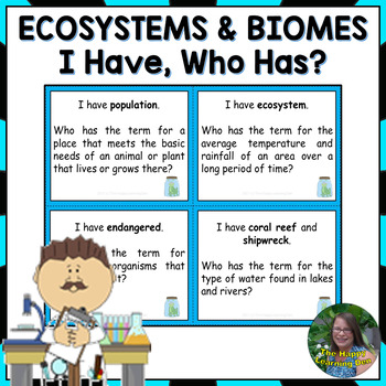 Ecosystems and Biomes  I Have, Who Has Game