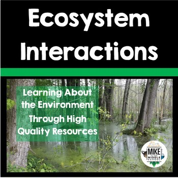 Ecosystems and Interactions, Growing Bundle For Middle School