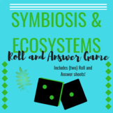 Ecosystems and Symbiosis Roll and Answer Game