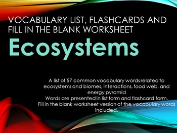 Ecosytems! Vocabulary Activities Flashcards and Fill in th