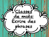 Écrire des phrases - Classes de mots