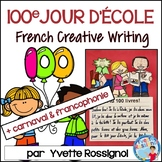 Écriture - 100 jours d'école - French Writing prompts - French 100th Day