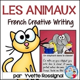 Écriture sans préparation (French Writing prompts) Les animaux  NO PREP French