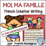 Écriture - Moi - Ma famille - Ma communauté - French Writing prompts