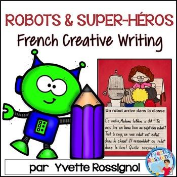 Écriture sans préparation (French Writing prompts) Robots et super-héros